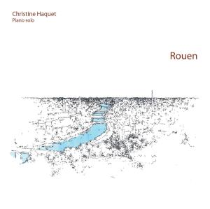 Christine Haquet and Rouen piano solo